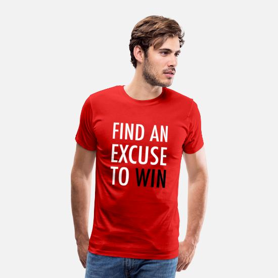 Quotes T-Shirts - find an excuse to win - fitness inspiration  - Men's Premium T-Shirt red