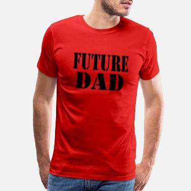 369b76ca Future Dad Future Dad - Men's Premium T-Shirt