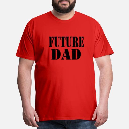 35c2821d Front. Back. Back. Design. Front. Front. Back. Design. Front. Front. Back.  Back. Future Dad T-Shirts - Future Dad - Men's Premium ...