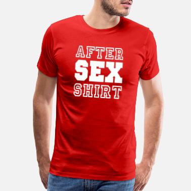 Sex Bomb After Sex Shirt - Sexuality - Loving - Sexy - Men's Premium T-Shirt