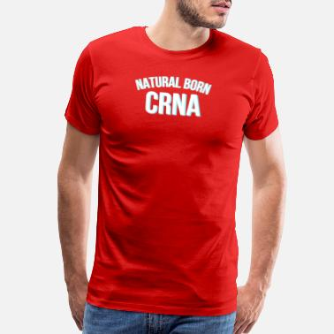 Fentanyl NATURAL BORN CRNA - Men's Premium T-Shirt