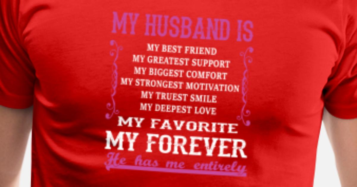 My Husband Is My Best Friend T Shirt Mens Premium T Shirt Spreadshirt