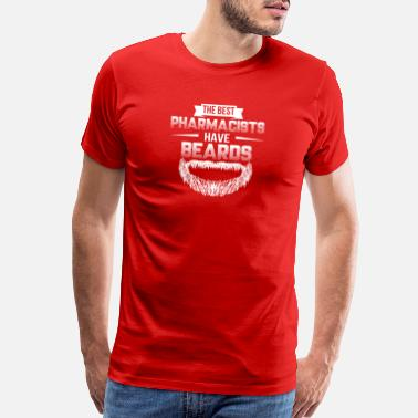 Pharmacists The Best Pharmacists Have Beards Funny - Men's Premium T-Shirt