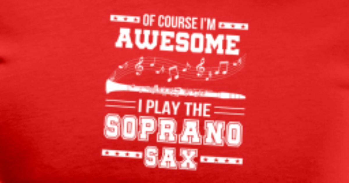 Im Awesome I Play The Soprano Saxophone Men's Premium T-Shirt