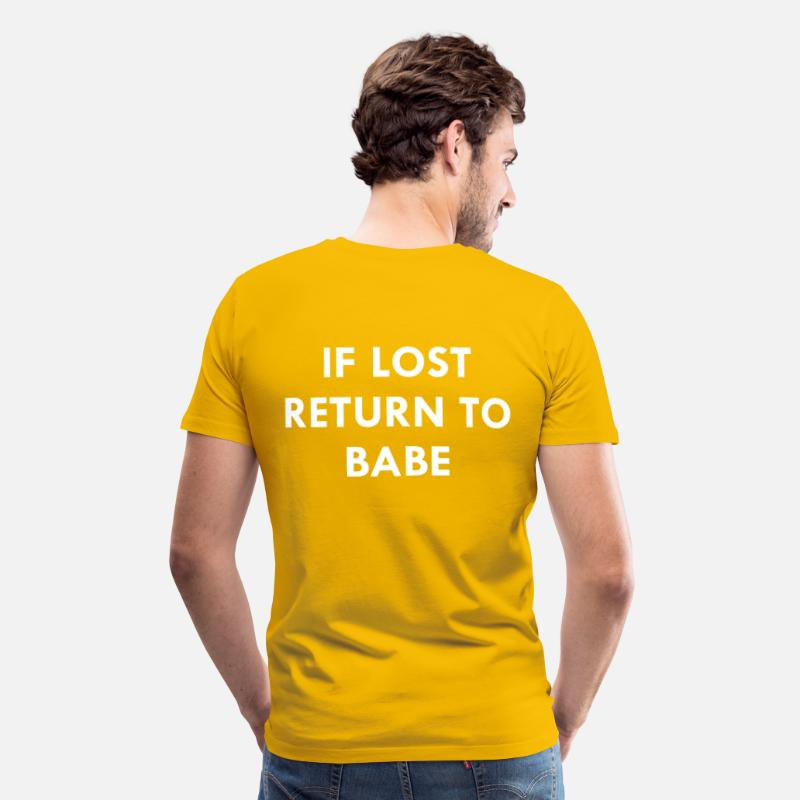 e67564ef If Lost Return To Babe Men's Premium T-Shirt | Spreadshirt