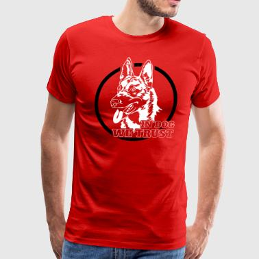 Belgian Malinois in dog we trust - Men's Premium T-Shirt