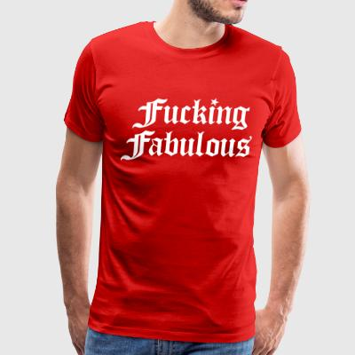 Fucking Fabulous - Men's Premium T-Shirt