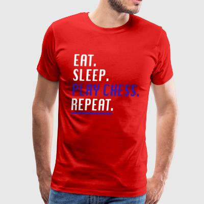 Cool Eat Sleep Play Chess Repeat Novelty Shirts - Men's Premium T-Shirt