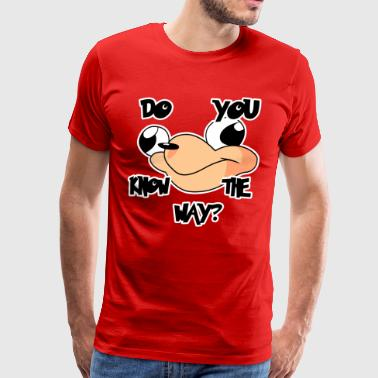 Do you know de way - Men's Premium T-Shirt