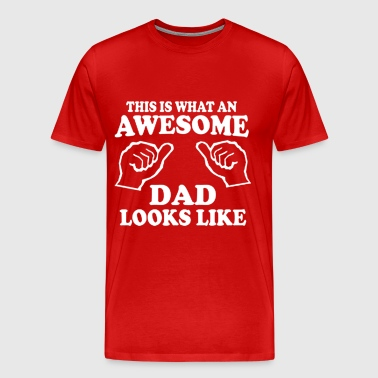AWESOME DAD LOOKS LIKE - Men's Premium T-Shirt