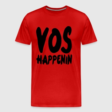 Vos Happenin - Men's Premium T-Shirt
