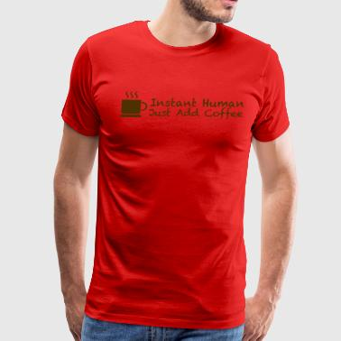 Instant Human Coffee - Men's Premium T-Shirt