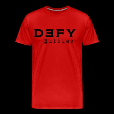 DEFY Bullies - Men's Premium T-Shirt