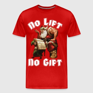 Santa Claus - No Lift, No Gift - Men's Premium T-Shirt