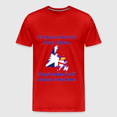 No Matter How Far Away I Roam, NEWFOUNDLAND  - Men's Premium T-Shirt