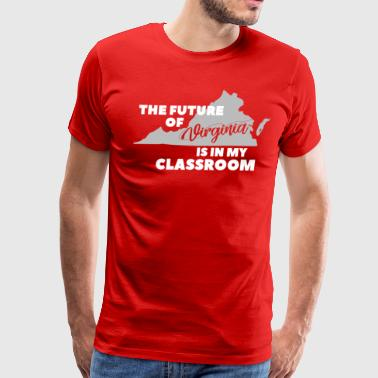 The Future of Virginia In My Classroom - Men's Premium T-Shirt