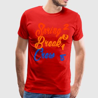 Spring Break Crew 2018 Shirt Short Sleeve T-Shirts - Men's Premium T-Shirt