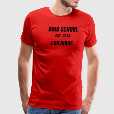Bird School Est - Men's Premium T-Shirt