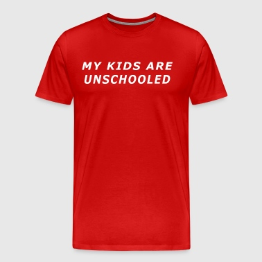 My Kids Are Unschooled T Shirt - Men's Premium T-Shirt