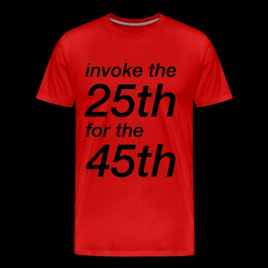invoke the 25th for the 45th - Men's Premium T-Shirt