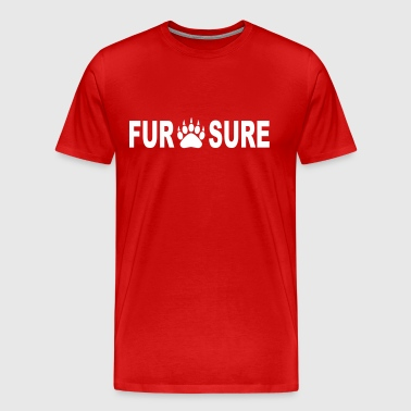 FUR SURE - Men's Premium T-Shirt