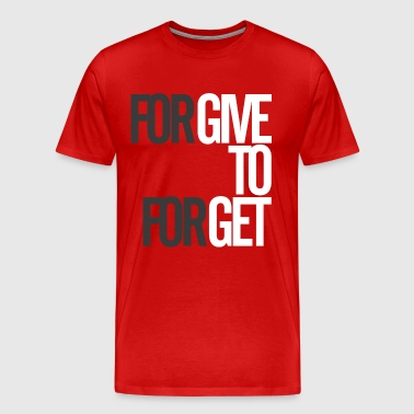 Forgive to Forget - Men's Premium T-Shirt