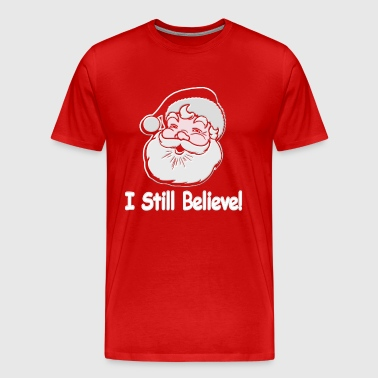 I Still Believe Santa - Men's Premium T-Shirt
