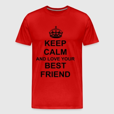 Keep Calm And love your best friend - Men's Premium T-Shirt