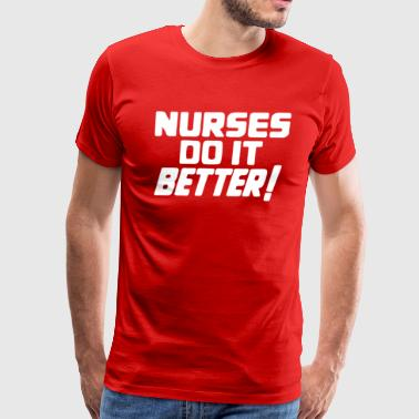 Nurses Do It Better - Men's Premium T-Shirt