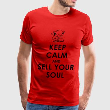 Keep Calm and Sell Your Soul - Men's Premium T-Shirt