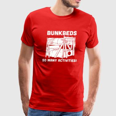 BUNKBEDS SO MANY ACTIVITIES Funny T shirt - Men's Premium T-Shirt