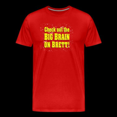 Big Brain on Brett - Men's Premium T-Shirt