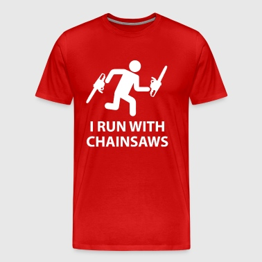 I Run With Chainsaws - Men's Premium T-Shirt