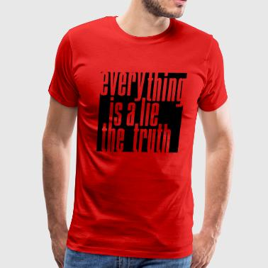 Everything is a Lie the Truth 01 - Men's Premium T-Shirt