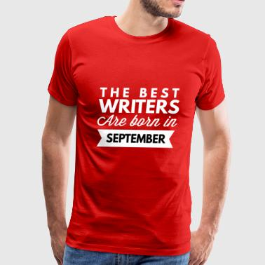 The best Writers are born in September - Men's Premium T-Shirt