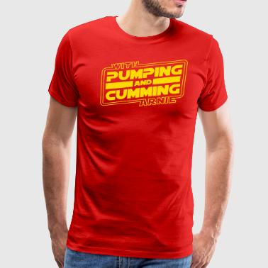 Pumping and Cumming with Arnold! - Men's Premium T-Shirt
