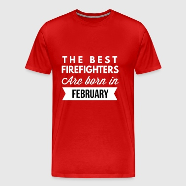 The best Firefighters are born in February - Men's Premium T-Shirt