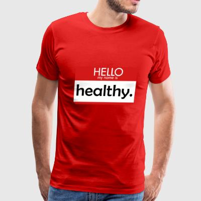 HELLO my name is healthy - Men's Premium T-Shirt