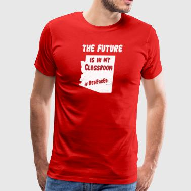 Protest Arizonas Future Is In My Classroom Gift - Men's Premium T-Shirt