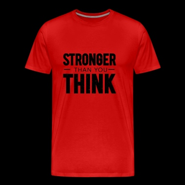 Stronger Than You Think - Men's Premium T-Shirt