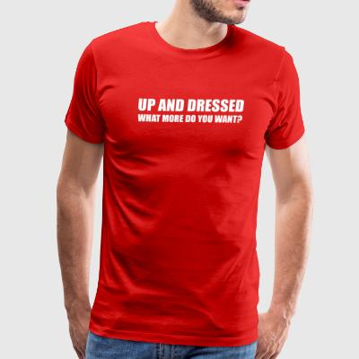 UP AND DRESSED LAZY SLOGAN - Men's Premium T-Shirt
