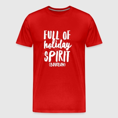 Full of holiday spirit (bourbon) - Men's Premium T-Shirt