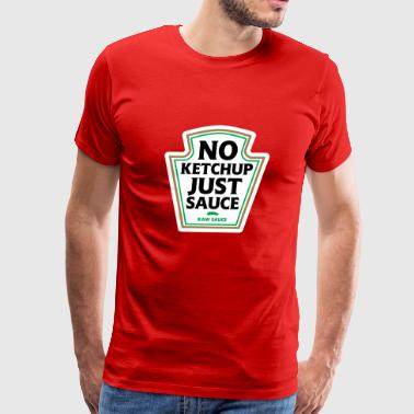 No Ketchup Just Sauce - Men's Premium T-Shirt