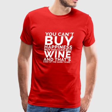 you cant buy happiness but you can buy wine and th - Men's Premium T-Shirt