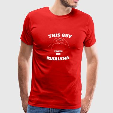 This Guy Loves His Mariana Valentine Day Gift - Men's Premium T-Shirt