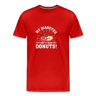 my type 1 diabetes isnt from donuts men s premium t shirt shop type 1 diabetes memes t shirts online spreadshirt