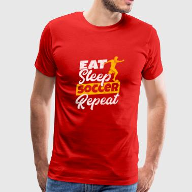 Eat, sleep, soccer, repeat - Gift - Men's Premium T-Shirt