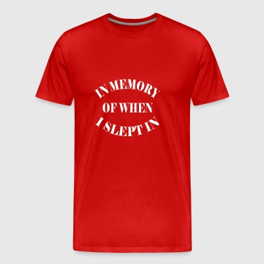 In memory of when I Slept in shirt-Christmas gifts - Men's Premium T-Shirt