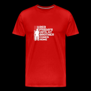 Red Friday Military Wear Deployed Soldier Brother - Men's Premium T-Shirt