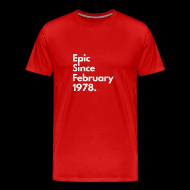 Epic Since February 1978 Shirt Birthday Gift - Men's Premium T-Shirt